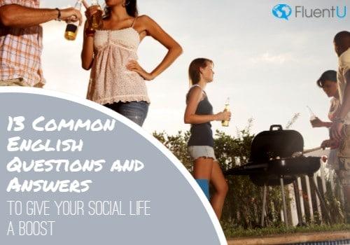 13 Preguntas Y Respuestas En Ingles Para Darle Un Impulso A Tu Vida Social Fluentu Ingles