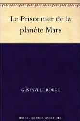 12 free french ebooks Le Prisonnier de la planète Mars