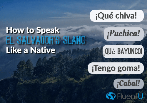 Speak El Salvador Slang Like A Native 10 Essential Local Words